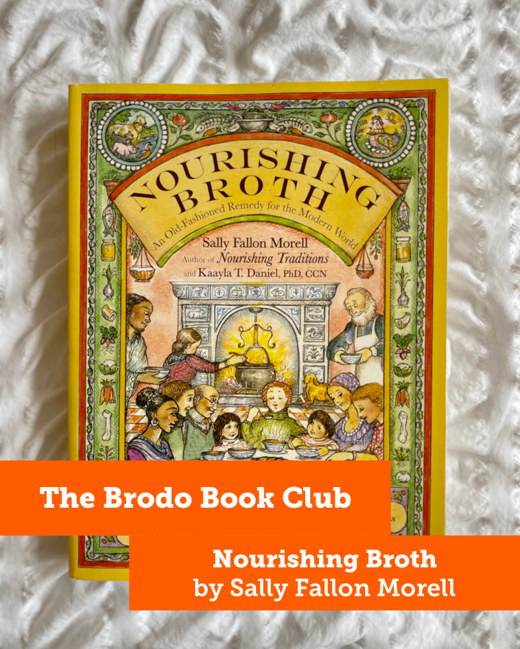 The Brodo Book Club: Nourishing Broth